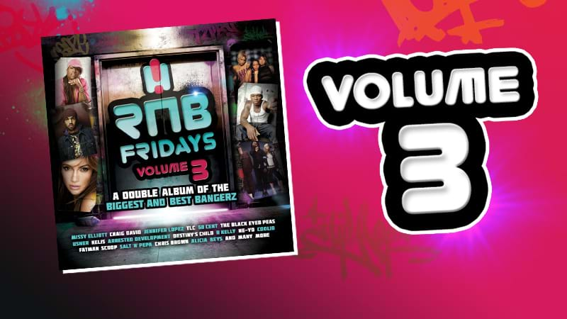 40 Reasons Why You Need RnB Fridays Volume 3