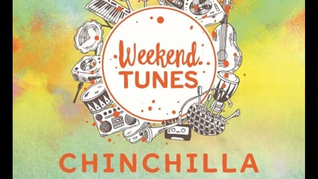Chinchilla Weekend Tunes