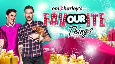 Em & Harley's Favourite Things