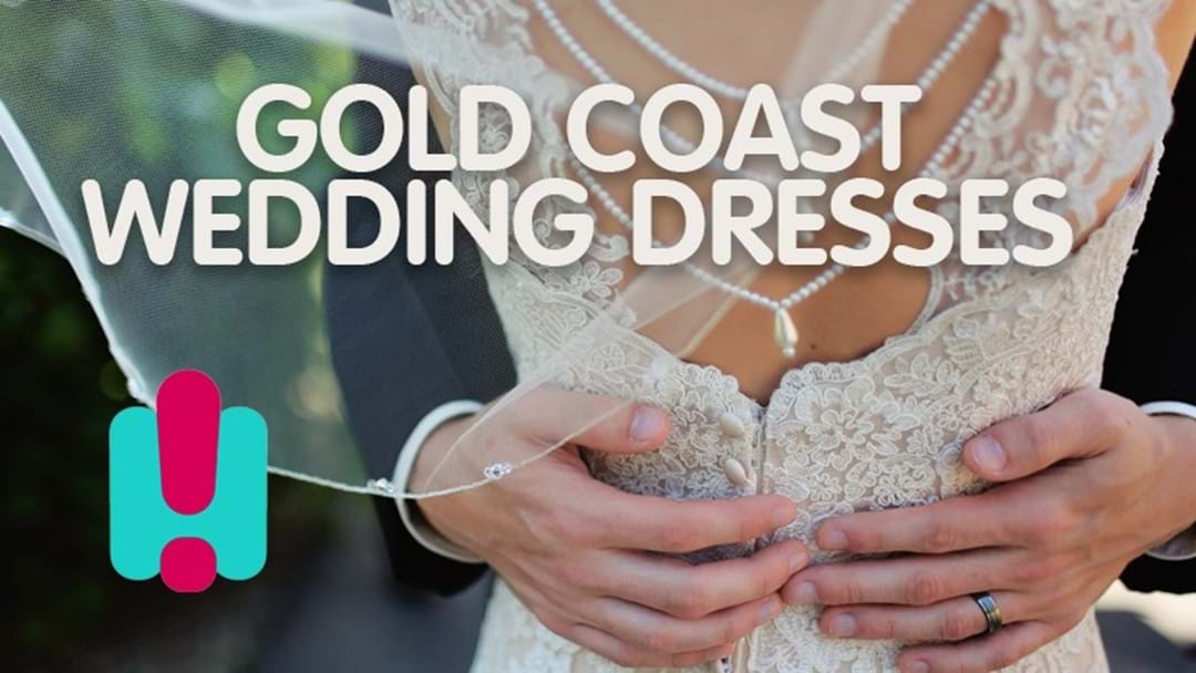 Where To Get Your Wedding Dress On The Gold Coast