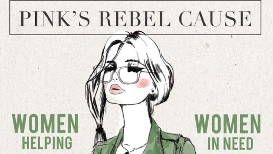 PINK'S REBEL CAUSE: WOMEN HELPING WOMEN IN NEED