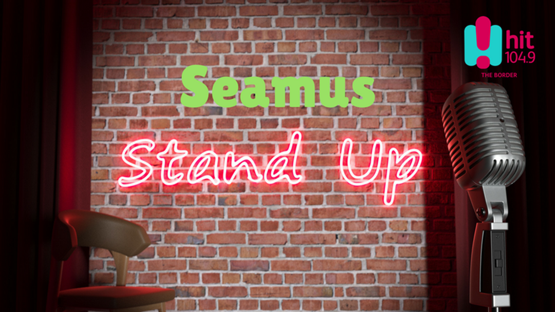 Is Seamus funny enough for stand up comedy?
