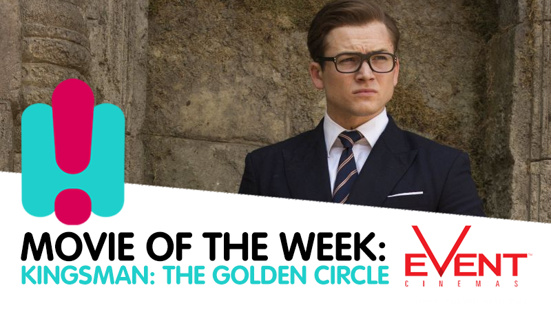 Movie of the Week Kingsman The Golden Circle