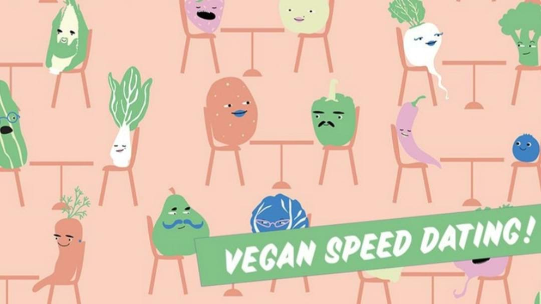Of Course It Is: Vegan Speed Dating Is Coming To Melbourne