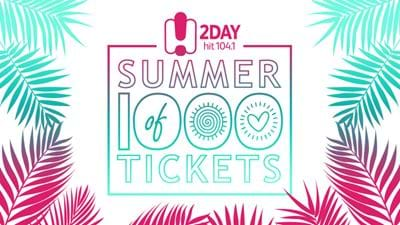 2DayFM's Summer of 1000 Tickets