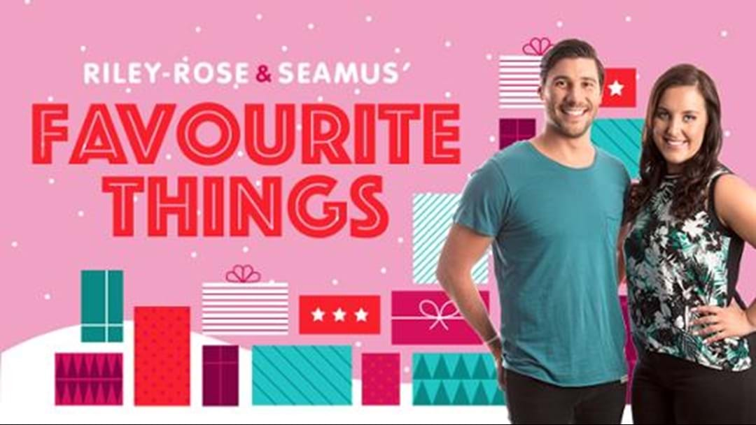 Riley-Rose and Seamus' Favourite Things