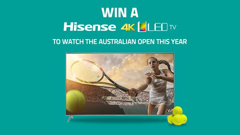 Win a brand new Hisense 4k ULED TV to watch the Australian Open this year