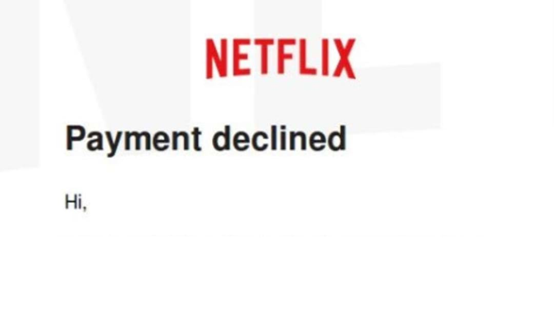 Scam Alert: Don't Respond To This Email From 'Netflix'