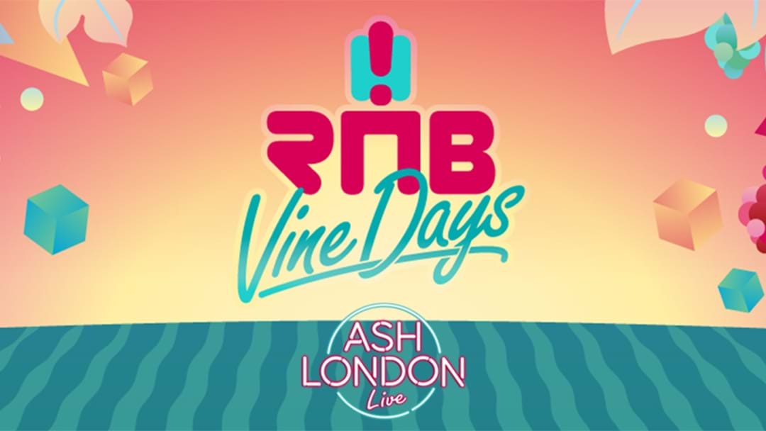 Win RnB Vine Days Tickets with Ash London LIVE