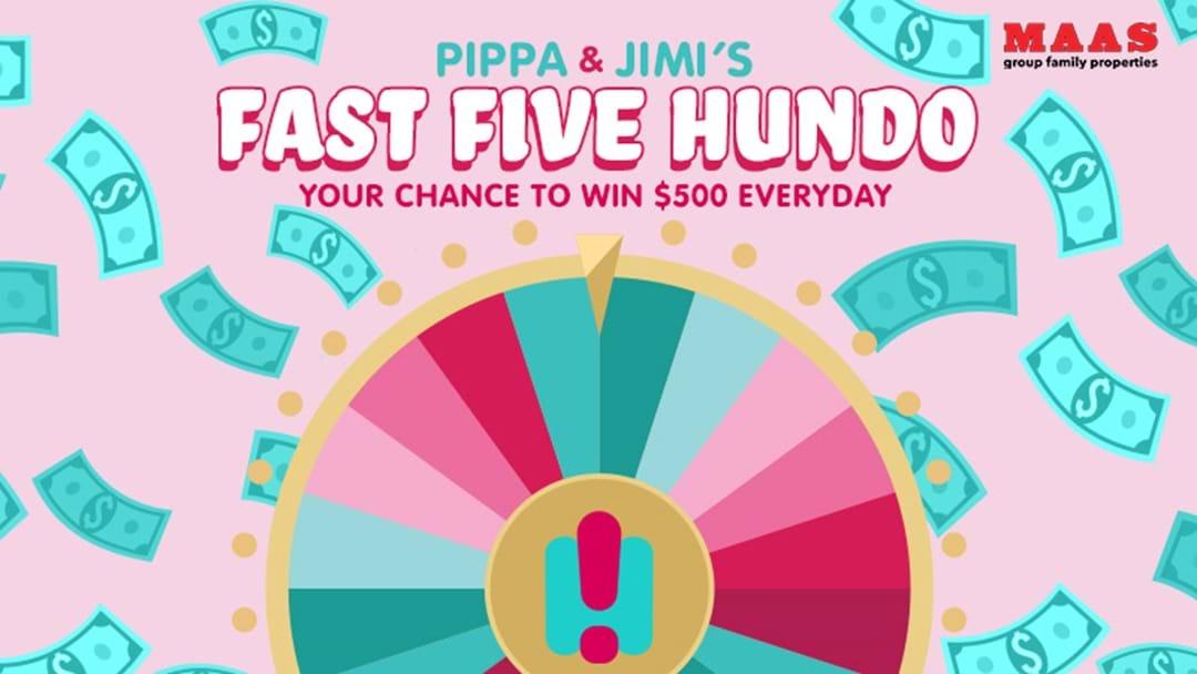 Pippa & Jimi's Fast Five Hundo