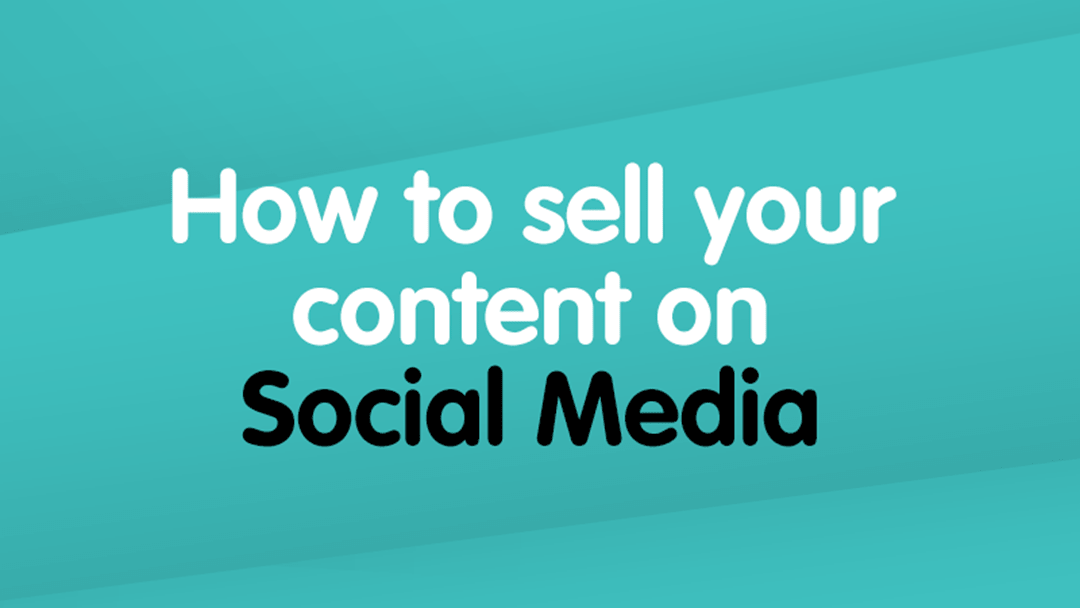 How to sell your content on socials