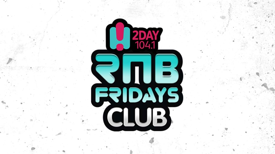 2DayFM's RNB Fridays Club