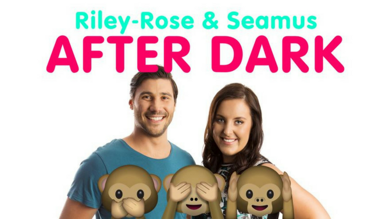 Article heading image for Riley-Rose & Seamus AFTER DARK!