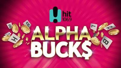 Hit106.9's ALPHABUCKS