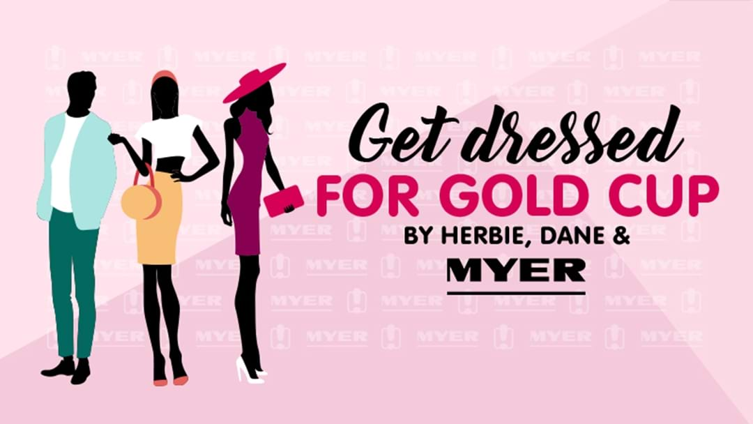Get Dressed for Gold Cup by Herbie, Dane and Myer
