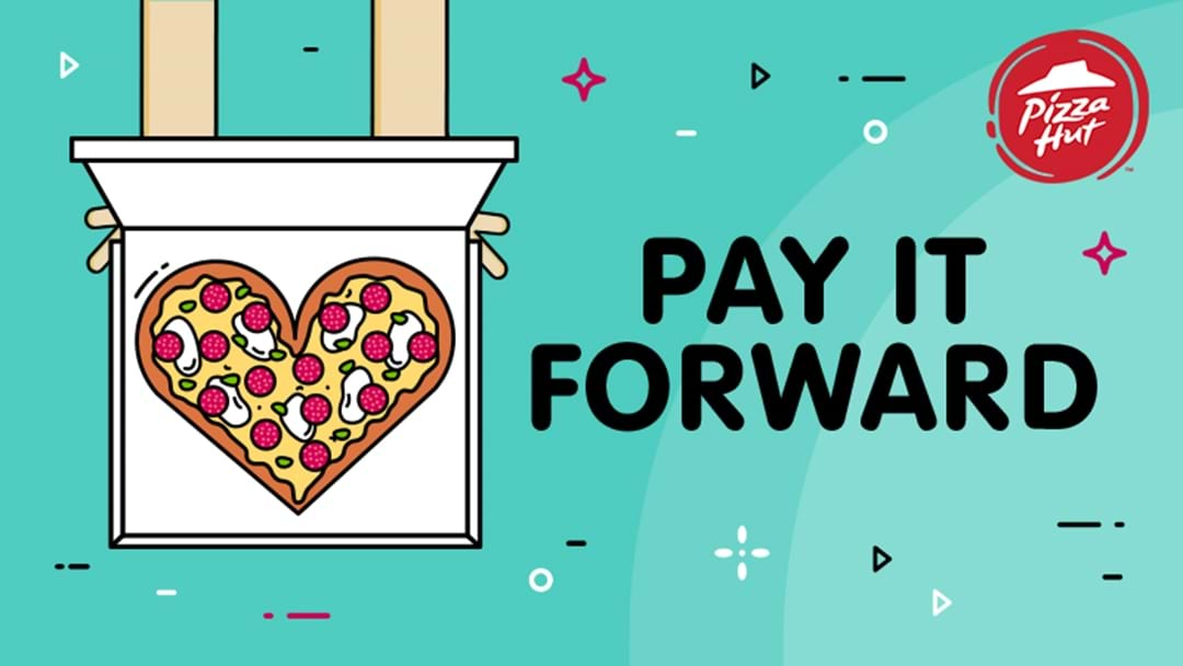 Pay It Forward With Pizza Hut