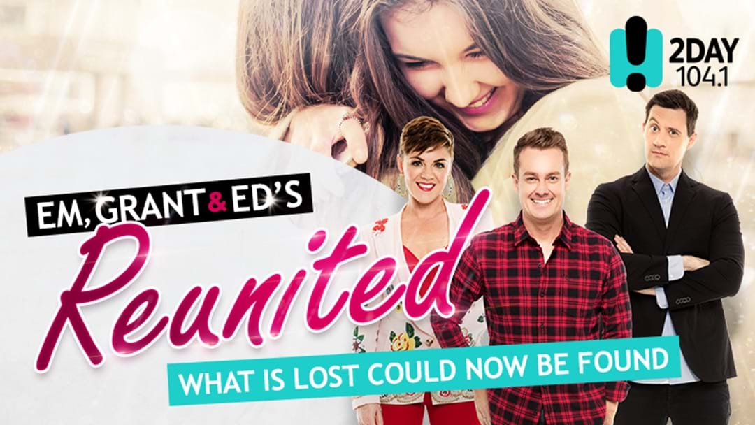 Em, Grant & Ed's Reunited