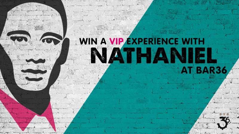 Win a VIP experience with Nathaniel