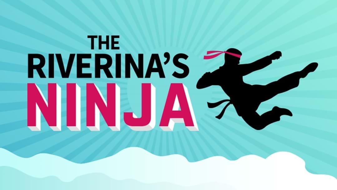 The Riverina's Ninja