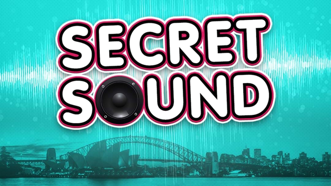 2DayFM's Secret Sound