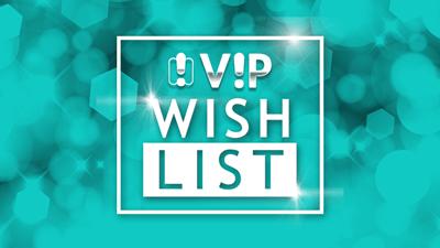 VIP Wish-list