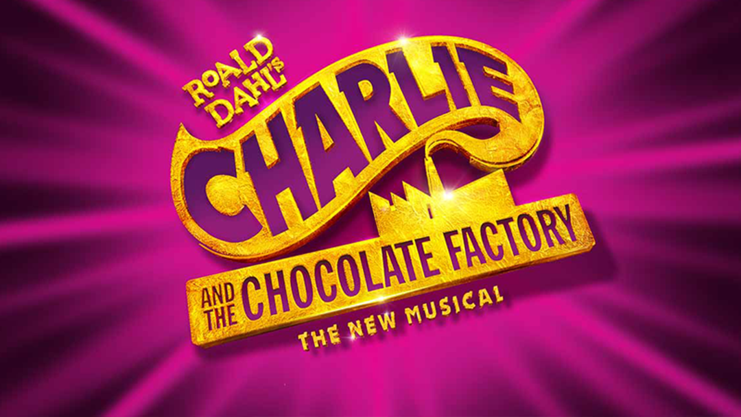 More Sydney Tickets Have Been Released For Charlie And The Chocolate Factory Musical