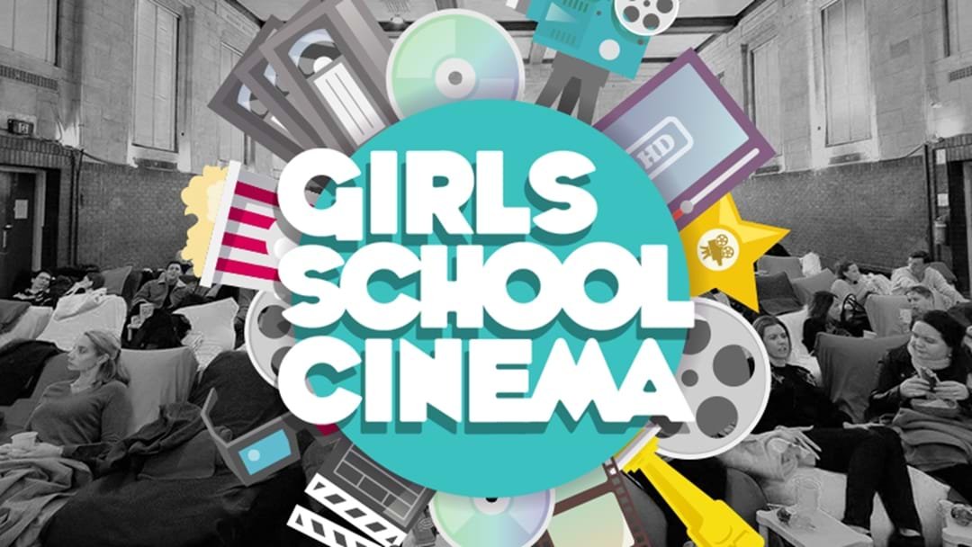 See Your Favourite Flicks at the Girls School Cinema!