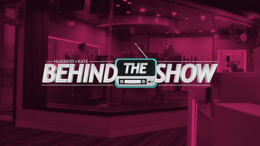 EXCLUSIVE: Behind The Show with Hughesy and Kate