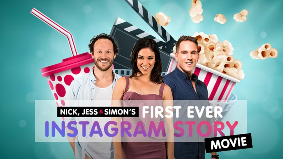 Nick, Jess & Simon's IG Story Movie