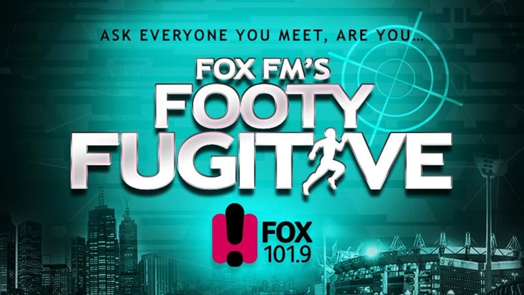Here Are All The Fox FM's Footy Fugitive Clues… So Far