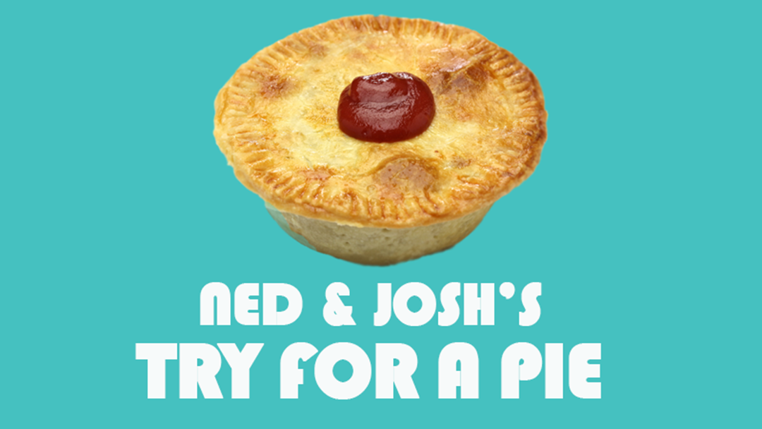 Ned & Josh's Try fora  Pie