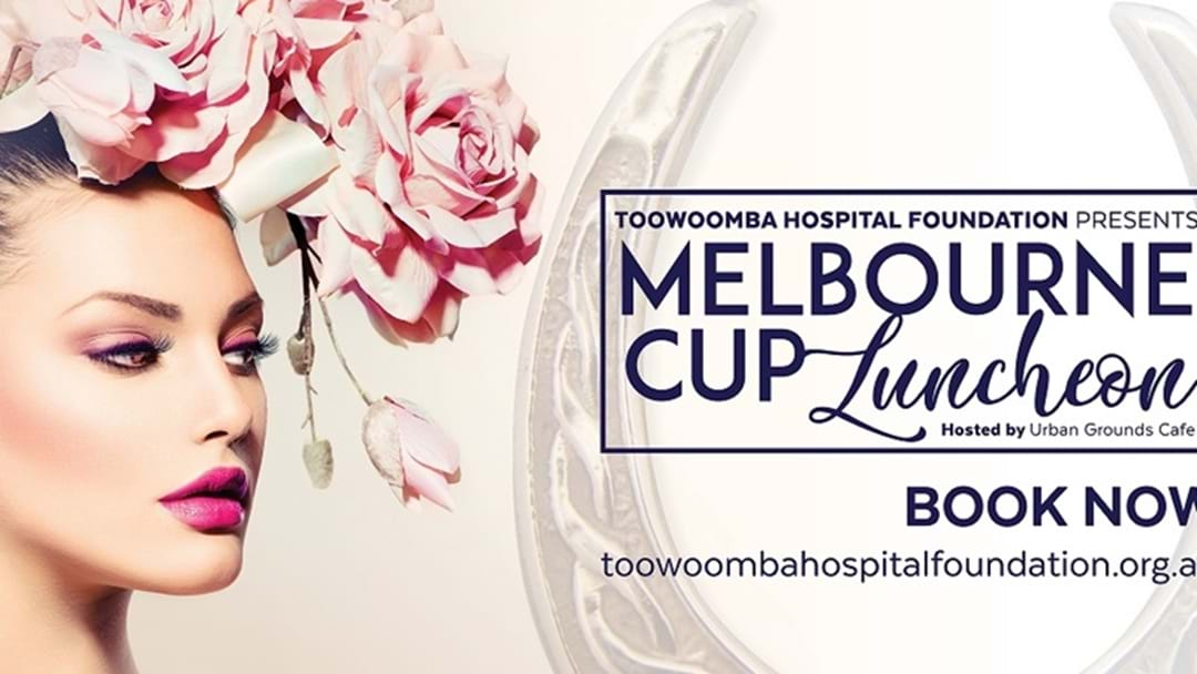 Toowoomba Hospital Foundation Melbourne Cup Luncheon