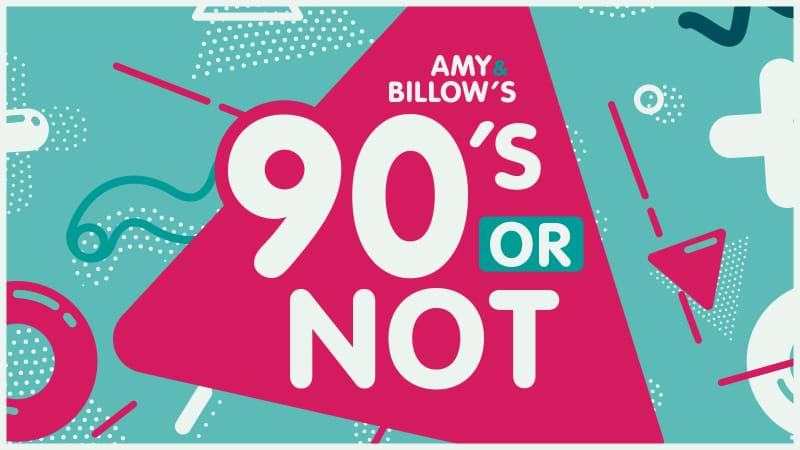 Article heading image for Amy and Billows 90's or Not