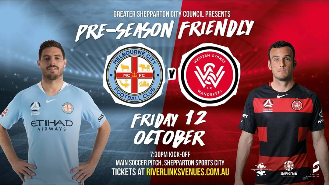 Melbourne City vs Sydney Wanderers Tonight In Shepparton!
