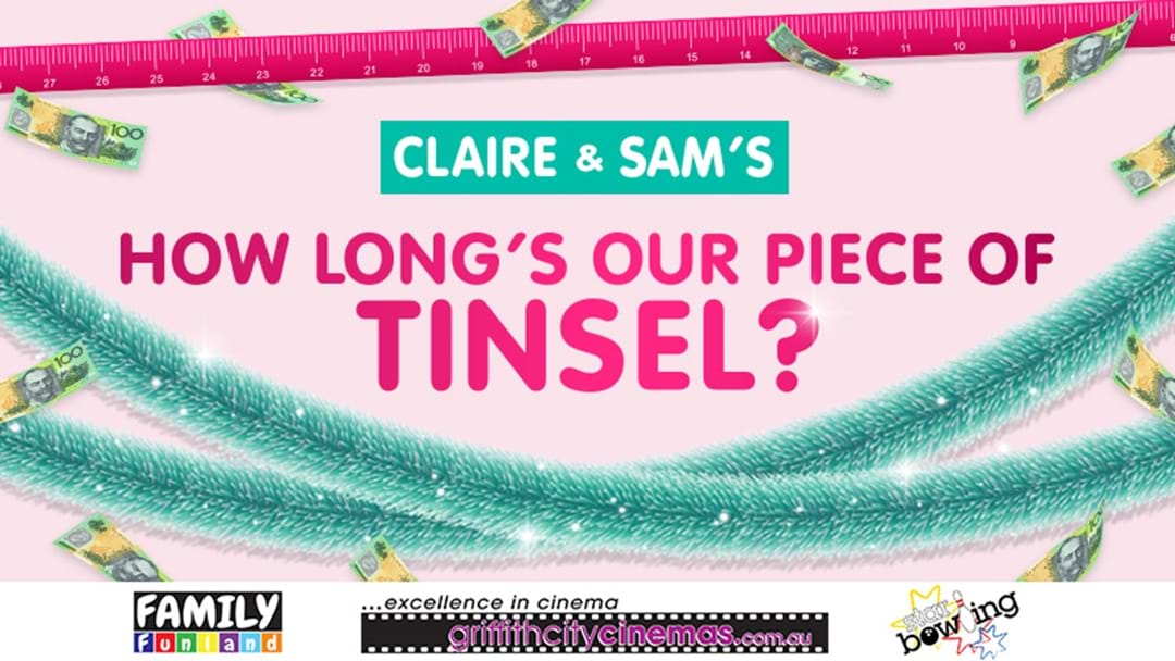 Claire & Sam's How Long's Our Piece Of Tinsel