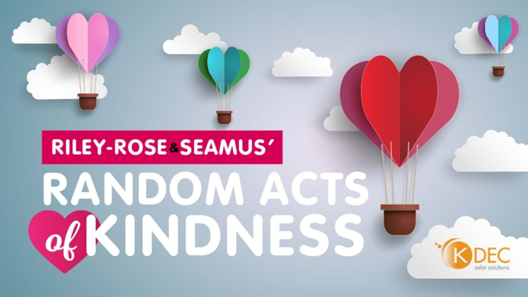 Riley-Rose & Seamus' Random Acts Of Kindness
